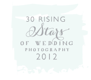 30 Rising Stars of Wedding Photography 2012