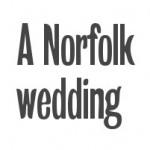A Norfolk wedding